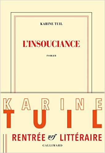 insouciance-karine-tuil-chronique
