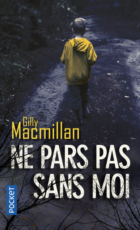 Ne pars pas sans moi, Gilly Macmillan
