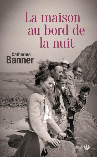 La maison au bord de la nuit, Catherine Banner, Presses de la Cité
