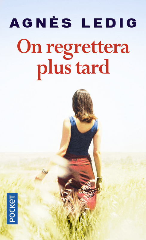On regrettera plus tard, Agnès Ledig