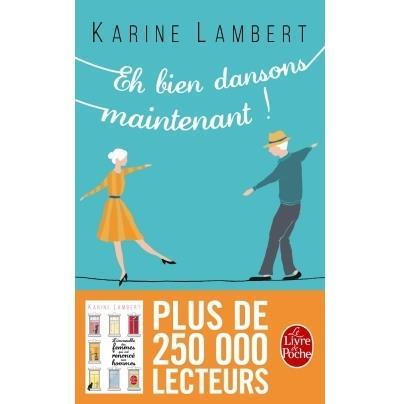 Et bien dansons maintenant, Karine Lambert